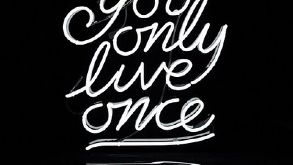 Youonlyliveonce1